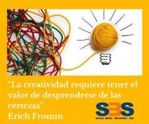 """""""La creatividad requiere tener el valor de desprenderse de las certezas"""" Erich Fromm"""