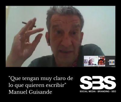 """""""Que tengan muy claro de lo que quieren escribir"""" Manuel Guisande"""