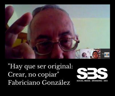 """""""Hay que ser original: Crear, no copiar"""" Fabriciano González"""