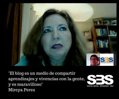 """""""El blog es un medio de compartir aprendizajes y vivencias con la gente, y es maravilloso"""" Mireya Perez"""