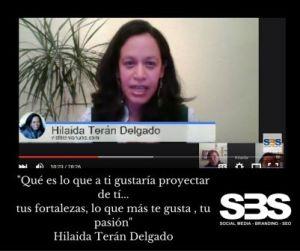 """""""Qué es lo que a ti gustaría proyectar de tí... tus fortalezas, lo que más te gusta , tu pasión"""" Hilaida Terán Delgado"""