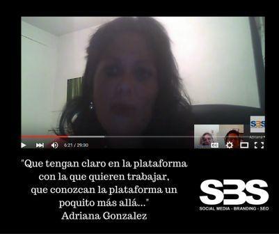 """""""Que tengan claro en la plataforma con la que quieren trabajar, que conozcan la plataforma un poquito más allá..."""" Adriana Gonzalez"""